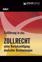 Einführung in das Zollrecht unter Berücksichtigung deutscher Bestimmungen