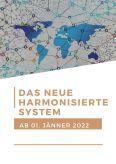 Das neue Harmonisierte System ab 01. Jänner 2022