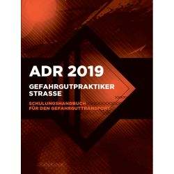Gefahrgutpraktiker Straße ADR 2019