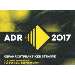 Der Gefahrgutpraktiker ADR 2017 Straße