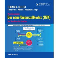 Praxiskommentar Der neue Unionszollkodex (UZK)