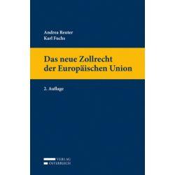 Das neue Zollrecht der Europäischen Union